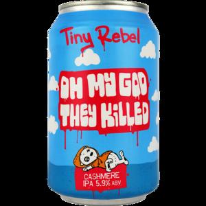 Tiny Rebel Oh My God They Killed Cashmere Blik